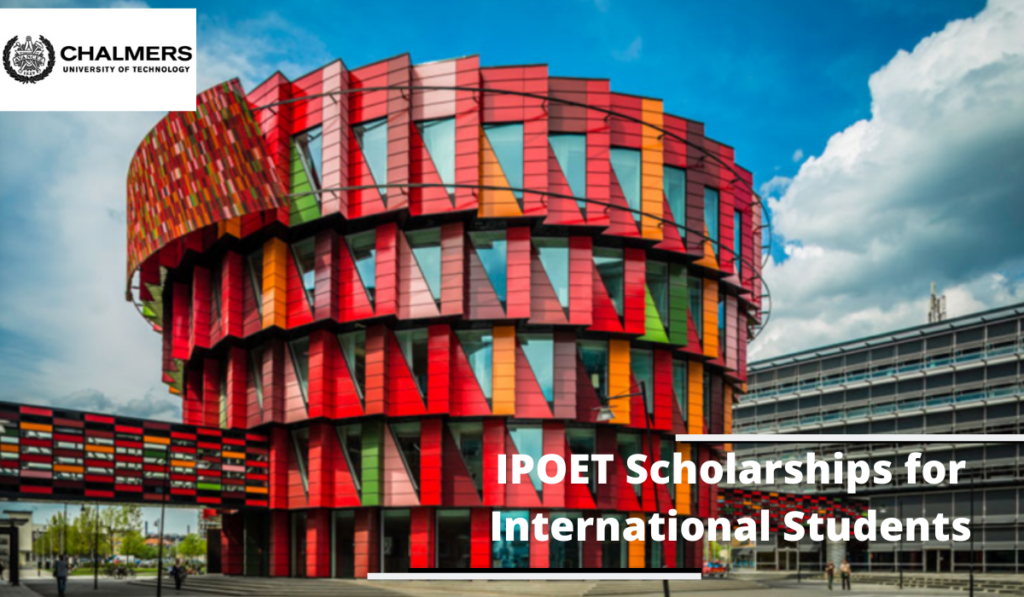 Chalmers University of Technology IPOET Scholarships